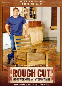 Rough Cut - Woodworking Tommy Mac: Arts & Crafts