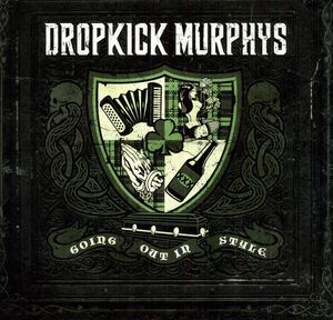 Going Out in Style [Import] , Dropkick Murphys