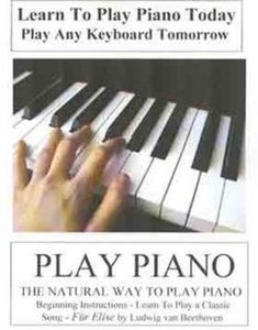 Play Piano: Learn to Play Piano Today - Play Any