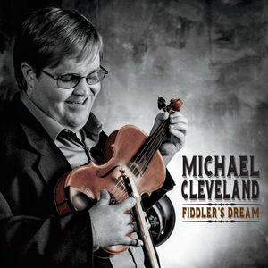 Fiddler's Dream , Michael Cleveland