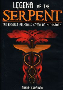 Legend of the Serpent: Biggest Religious Cover Up in History
