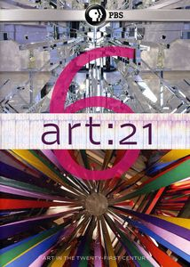 Art: 21: Art in the Twenty-First Century: Season 6