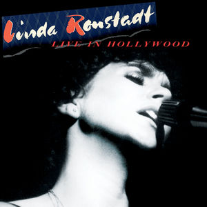 Live In Hollywood , Linda Ronstadt