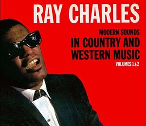 Modern Sounds In Country And Western Music, Vols. 1 & 2 , Ray Charles