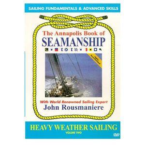 Annapolis Book of Seamanship: Heavy Weather Sailing