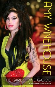 Amy Winehouse: The Girl Done Good
