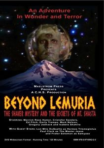 Beyond Lamuria: The Shaver Mystery and the Secrets of Mt. Shasta