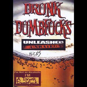 Drunk Dumb F***s
