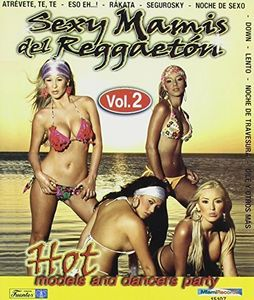 Sexy Mamis Del Reggaeton: Volume 2