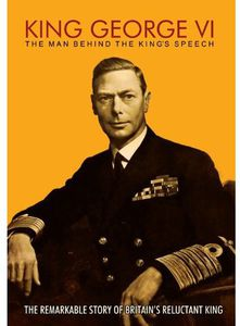 King George Vi-The Man Behind the Kings Speech. [Import]
