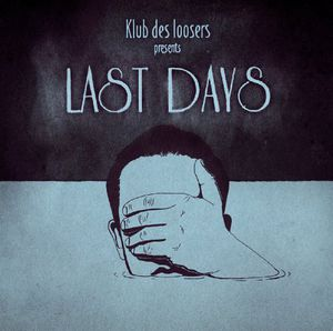 Presents Last Days [Import] , Klub des Loosers