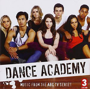 Dance Academy: Music from Series 3 (Original Soundtrack) [Import]
