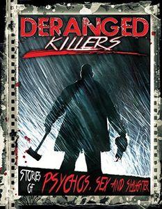 Deranged Killers: Stories of Psychos Sex