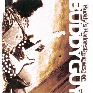 Buddy's Baddest: Best of , Buddy Guy