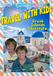 Travel With Kids: Greek Islands Adventure