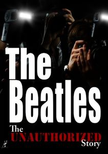 The Unauthorized Story: The Beatles: Parting Ways