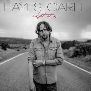 What It Is , Hayes Carll
