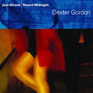 Jazz Moods: 'Round Midnight , Dexter Gordon