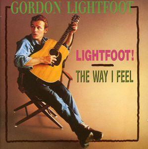 Lightfoot /  Way I Feel , Gordon Lightfoot