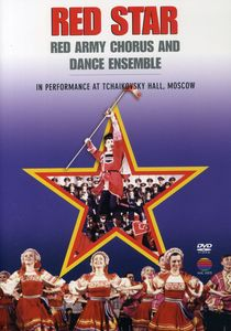 Red Star: Red Army Chorus and Dance Ensemble