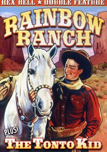 Rex Bell Double Feature: Rainbow Ranch & the Tonto