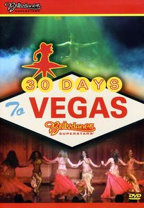 Bellydance Superstars: 30 Days to Vegas