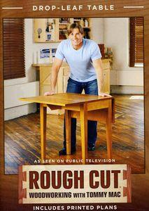 Rough Cut - Woodworking Tommy Mac: Drop-Leaf