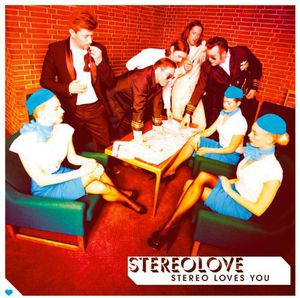 Stereo Loves You [Import] , Stereolove