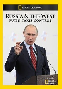 Russia & the West: Putin Takes Control