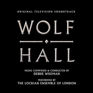 Wolf Hall (Original Soundtrack)