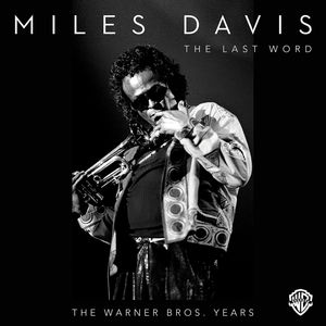 The Last Word: The Warner Bros. Years [Remastered] [Box Set] , Miles Davis