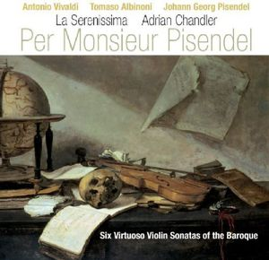 Per Monsieur Pisendel: 6 Virtuoso Violin Stas