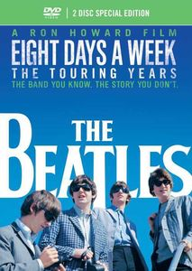 The Beatles: Eight Days a Week - The Touring Years (2-Disc Special Edition)