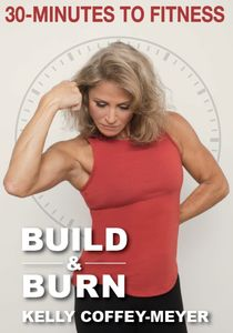 30 Minutes To Fitness: Build And Burn