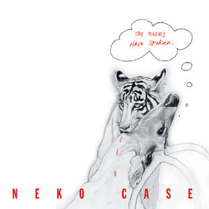 Tigers Have Spoken , Neko Case