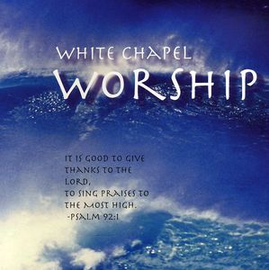White Chapel Worship