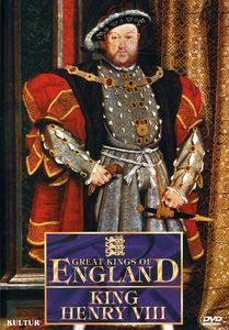 Great Kings of England: King Henry VIII