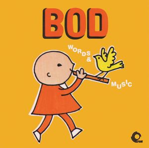 Bod (Words & Music) (Original Soundtrack)