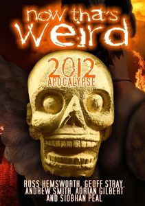 Now That's Weird: 2012 Apoclypse