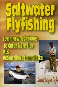 How to Cast With a Saltwater Fly Rod and Alaska River Fishing With a Fly Rod