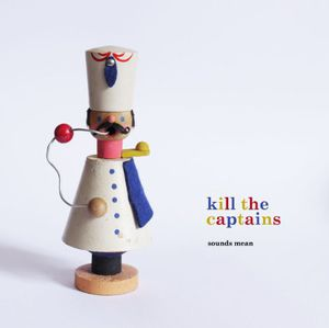 Kill the Captains : Sounds Mean [Import] , Kill the Captains