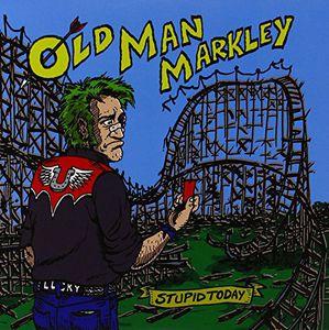 Stupid Today [Import] , Old Man Markley