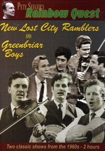 Pete Seeger's Rainbow Quest: New Lost City Ramblers and Greenbriar Boys