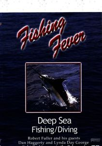 Fishing Fever: Deep Sea Fishing /  Diving: Volume 1 With Dan Haggerty And