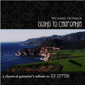 Going to California: A Classical Guitarist's Tribute to Led Zeppelin