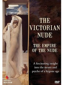 The Victorian Nude: Empire of the Nude