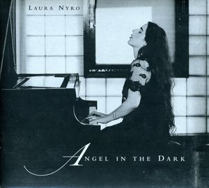 Angel in the Dark , Laura Nyro