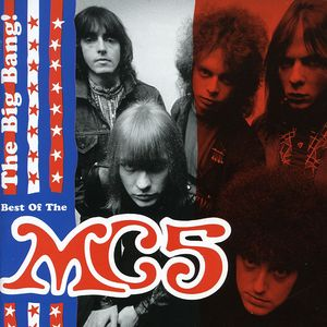 The Big Bang: The Best Of MC5