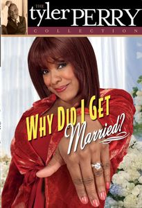 Tyler Perry Collection: Why Did I Get Married