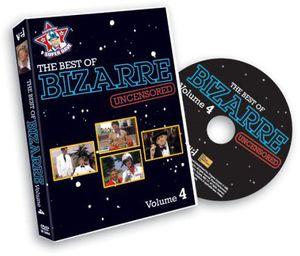 The Best of Bizarre: Volume 4 (Uncensored)